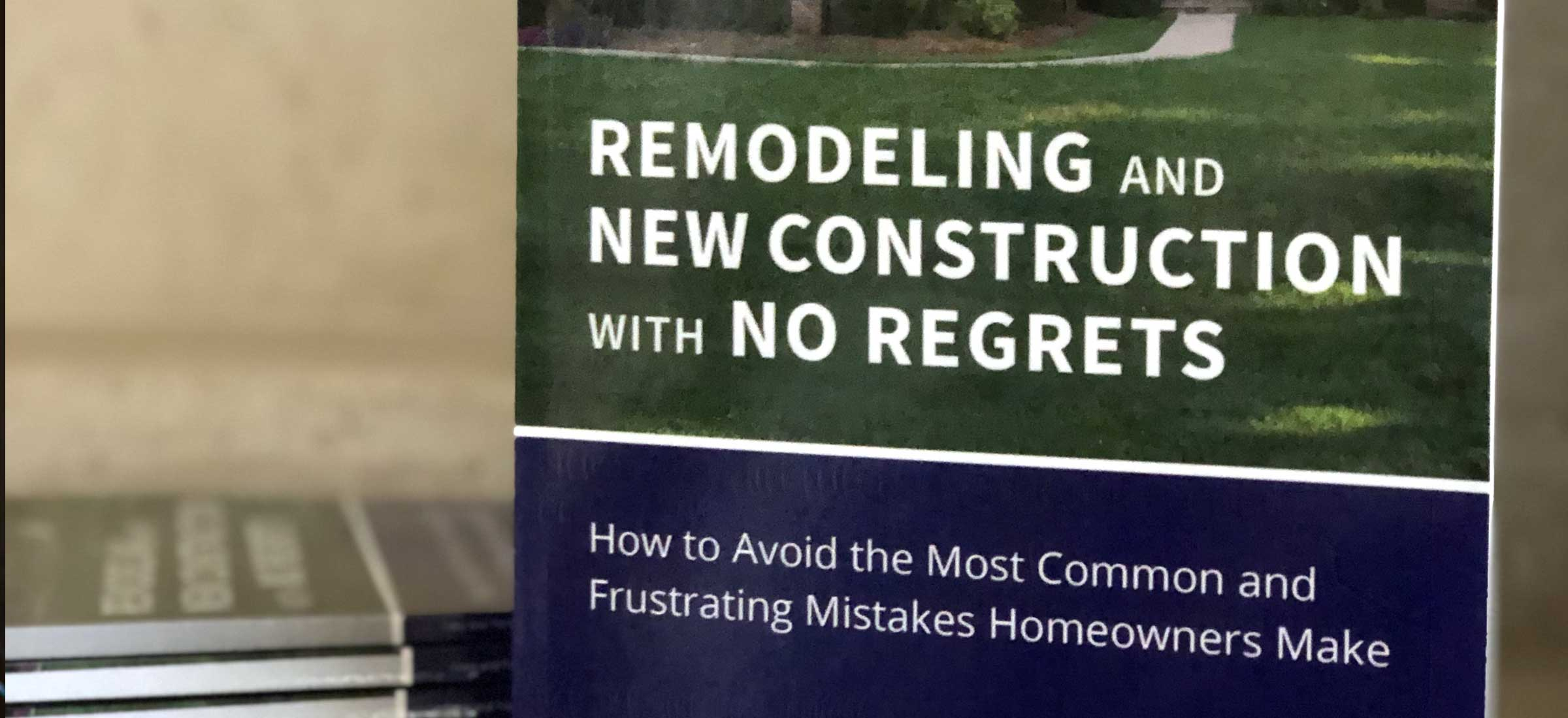 Remodeling and New Construction with No Regrets